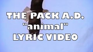 "The Pack A.D.  ""Animal"" Lyric Video from the BlindBlindTiger.com Speakeasy"