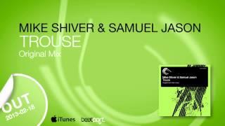 Mike Shiver & Samuel Jason - Trouse (Original Mix)