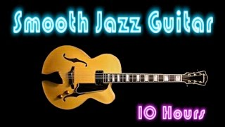 Jazz Guitar: Dreams of Mid Summer's Night (10 HOURS Cool and Smooth Jazz Music Instrumental)