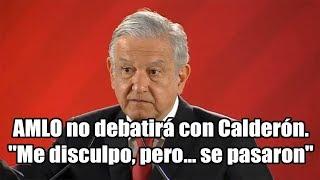 AMLO no debatirá con Calderón.