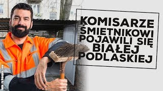 Komisarze śmietnikowi pojawią się w Białej Podlaskiej!