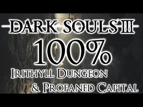 Dark Souls 3 100% Walkthrough #11 Irithyll Dungeon & Profaned Capital  (All Items & Secrets)