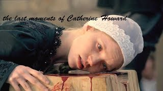 The Last Moments Of Catherine Howard