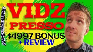 VidZPresso Review, Demo, $4997 Bonus, VidZ Presso Review