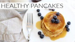 HEALTHY PANCAKES | Gluten + Grain-free Pancakes