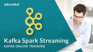 Apache Kafka with Spark Streaming   Kafka Spark Streaming Examples   Kafka Training   Edureka