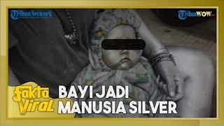 Fakta Viral Bayi Jadi Manusia Silver, Pelaku Pakai Anak Tetangga, Ibu Korban Diberi Rp20 Ribu