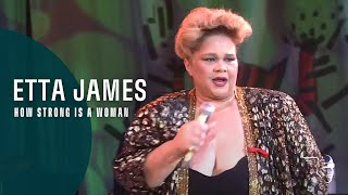 Etta James - How Strong Is A Woman - (Live At Montreux 1993)