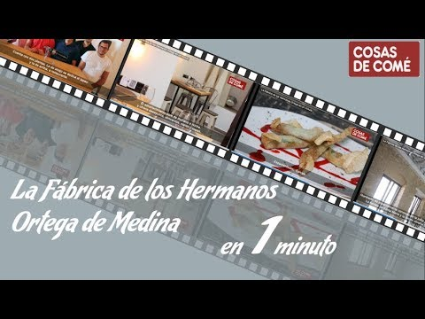 LA FÁBRICA DE LOS HERMANOS ORTEGA, EN UN MINUTO