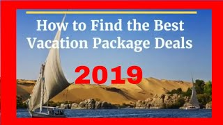 How To Find The Best Vacation Package Deals