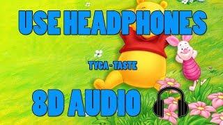 Tyga   Taste (8D AUDIO)