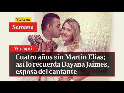 Así Lo Recuerda Dayana Jaimes Martín Elías