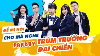 [NHẠC CHẾ] Trùm trường đại chiến - Để Mị Nói Cho Mà Nghe Parody | Parody Ham TV