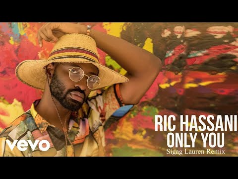 Music – Only You (Sigag Lauren Remix) By Ric Hassani