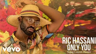 Ric Hassani   Only You (Sigag Lauren Remix)