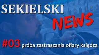 SEKIELSKI NEWS #03 - Próba zastraszania ofiary księdza