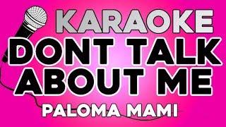 Paloma Mami   Dont Talk About Me KARAOKE