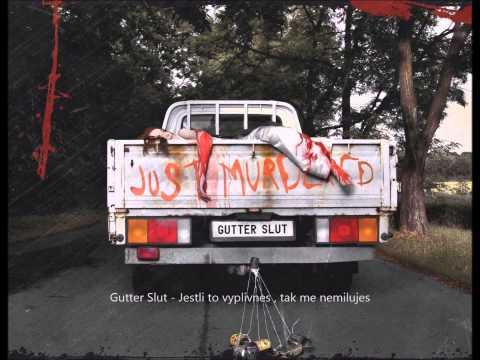 Gutter Slut - Gutter Slut - Jestli to vyplivneš , tak mě nemiluješ