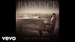 Babyface - Exceptional (Official Audio)