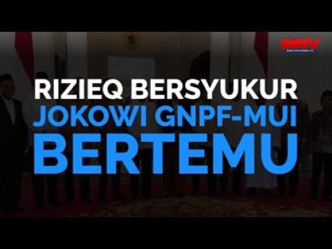 Rizieq Bersyukur, Jokowi GNPF-MUI Bertemu