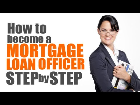 How to become a mortgage loan officer step by step - 2020 Edition ...