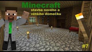Minecraft #7 - Stavba nového a většího domu!!!!!!!!!!!