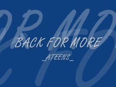 back for more-ateens