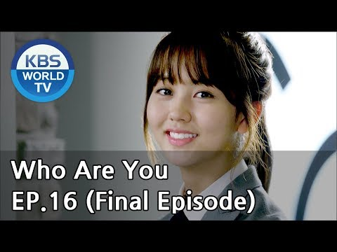 Who are you             ep 16 final episode   sub   kor  eng  chn  mly  vie  ind