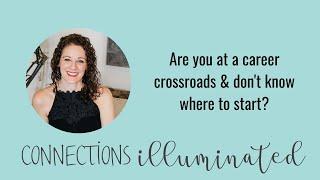 Are you at a career crossroads & don't know where to start?