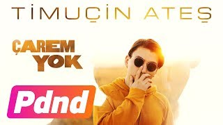 Timuçin Ateş - Çarem Yok (Official Video)