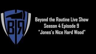 BtR Show - S04E09 - Jones's Nice Hard Wood