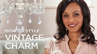 Vintage Charm Style - 5 Tips And Ideas To Get The Look From Lamps Plus