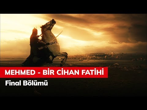 Mehmed Bir Cihan Fatihi Final Bölümü