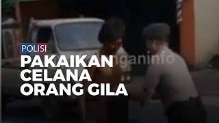 Viral Video Polisi Pakaikan Celana ke Orang Gila di Pekalongan, Kapolres: Itu Inisiatif Sendiri