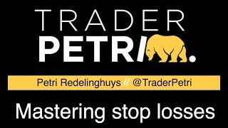 Mastering stop losses with Trader Petri