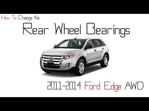 2011-2014 Ford Edge rear wheel bearing replacement. How to Ford Edge rear wheel bearings