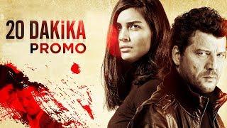 20 Dakika | Promo
