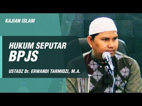 Kajian Islam - Hukum Seputar BPJS - Ustadz Dr. Erwandi Tarmidzi, M.A.