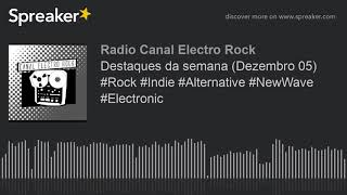 Destaques Da Semana (Dezembro 05) #Rock #Indie #Alternative #NewWave #Electronic