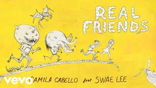 Camila Cabello   Real Friends (Official Audio) Ft. Swae Lee
