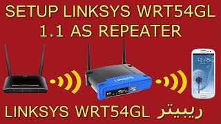 Install DD-WRT on Linksys WRT54GL v1.1 & Repeater Setup | وإعداده كـ ربيتر WRT54GL على DD-WRT تثبيت