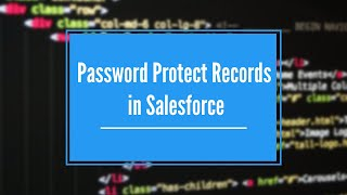 Password Protect Records in Salesforce