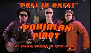 Pasi ja Anssi - Pohjolan pidot feat. Ilkka Vainio ja Levi-Äijä