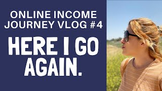 Online Income Journey Vlog #4 - Here I go again, Refocusing my Goals.