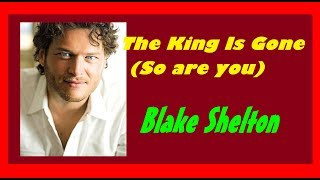 The King Is Gone (So Are You) | Blake Shelton | Friends And Heroes Session | English Music Song |