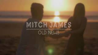 Old News   Mitch James   With Lyrics