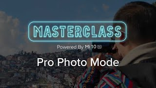 Pro Photo Mode   Mi 10 Photography Masterclass Ep. 3