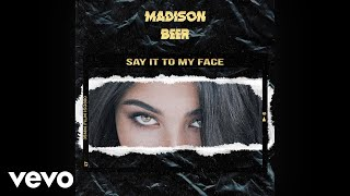 Madison Beer   Say It To My Face
