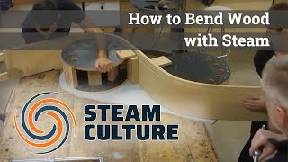 Wood Bending with Steam - Steam Culture