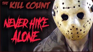 Never Hike Alone (2017) KILL COUNT